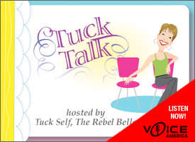 Tuck Talk, hosted by Tuck Self, The Rebel Belle - listen now on VoiceAmerica
